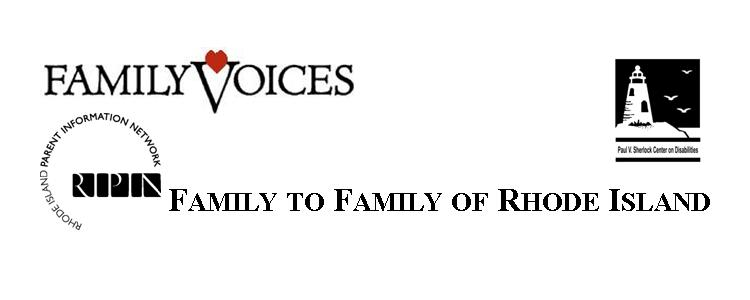 FAMILY TO FAMILY OF RHODE ISLAND Partner Logos - Family Voices, Rhode Island Parent Information Network and Paul V. Sherlock Center on Disabilities