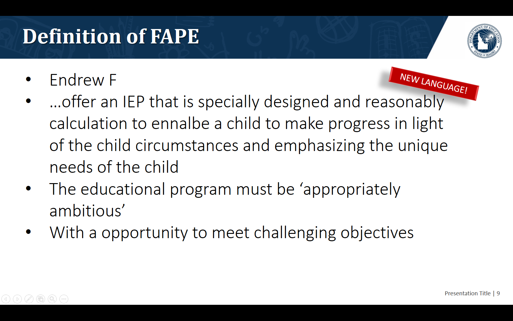 …offer an IEP that is specially designed and reasonably calculation to ennalbe a child to make progress in light of the child circumstances and emphasizing the unique needs of the child. The educational program must be 'appropriately ambitious'. With a opportunity to meet challenging objectives