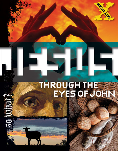 Jesus Through the Eyes of John (Examine Student Bible Study) book