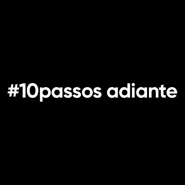 #10Passos adiante